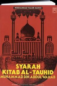 Syarah Kitab Tauhid karya Muhammad Thahir Badrie